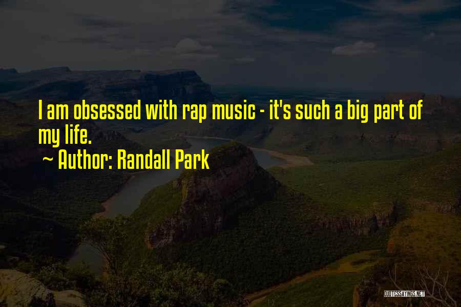 Rap Music Quotes By Randall Park