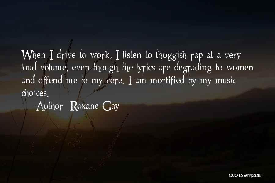 Rap Music Quotes By Roxane Gay