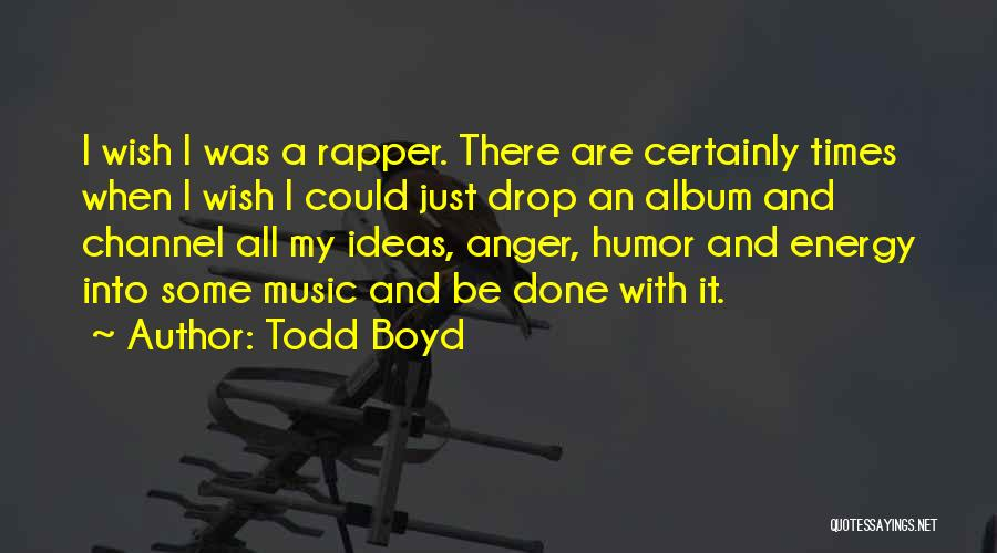 Rap Music Quotes By Todd Boyd
