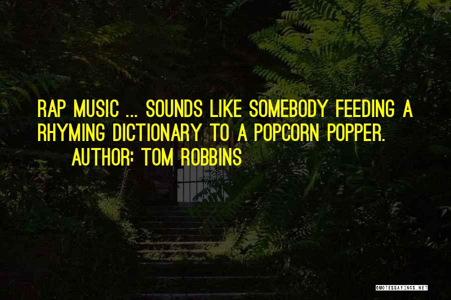 Rap Music Quotes By Tom Robbins