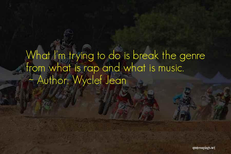 Rap Music Quotes By Wyclef Jean