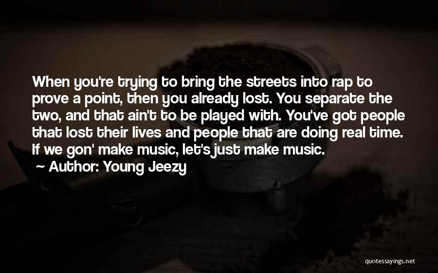 Rap Music Quotes By Young Jeezy