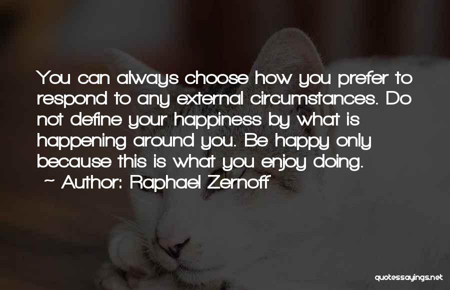 Raphael Zernoff Quotes 812082