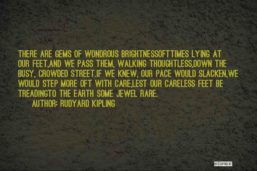 Rare Jewel Quotes By Rudyard Kipling