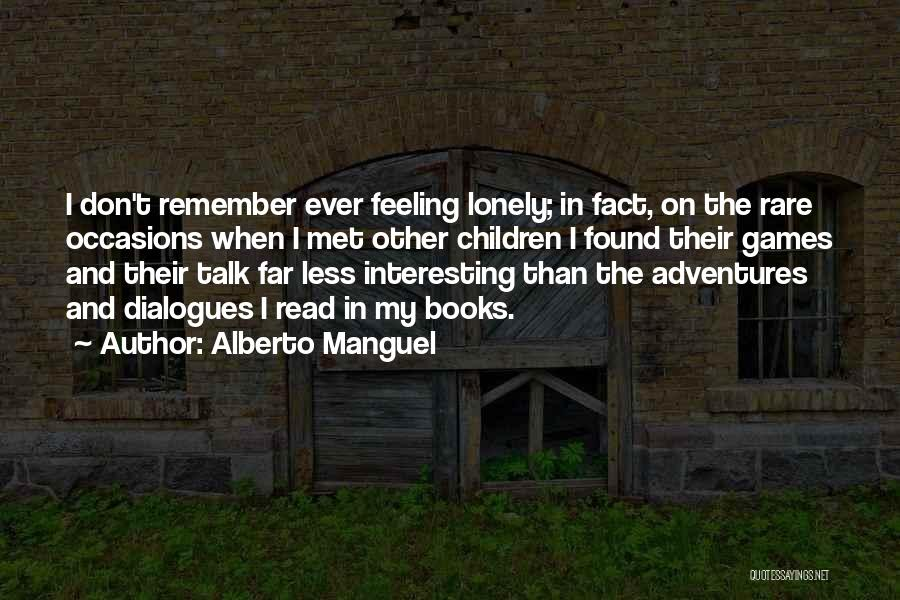 Rare Occasions Quotes By Alberto Manguel