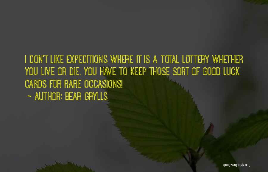 Rare Occasions Quotes By Bear Grylls