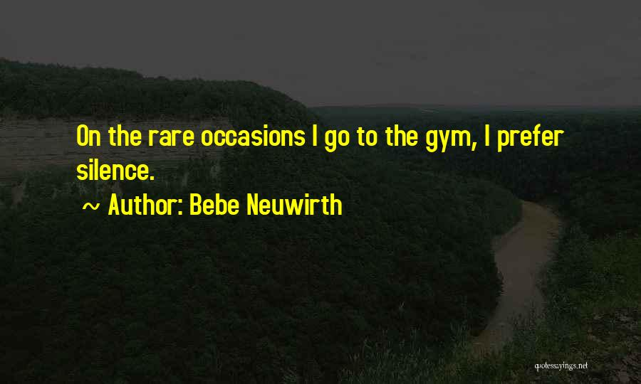 Rare Occasions Quotes By Bebe Neuwirth
