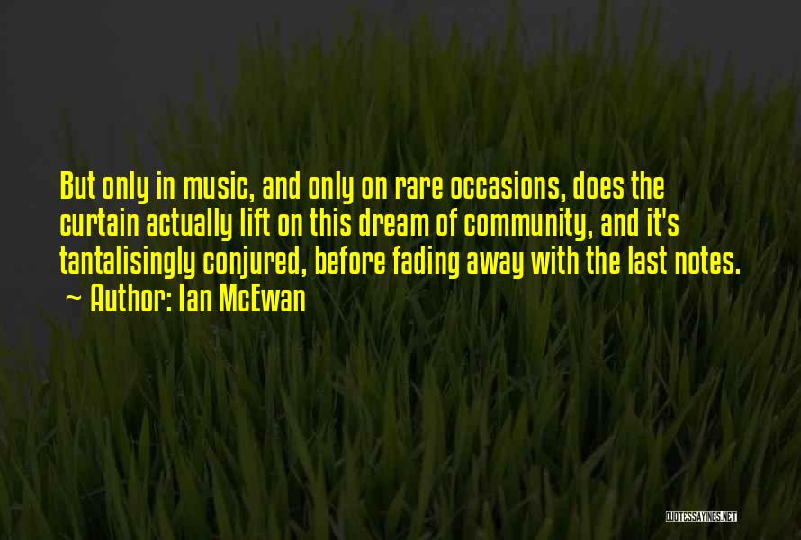 Rare Occasions Quotes By Ian McEwan