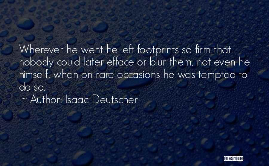 Rare Occasions Quotes By Isaac Deutscher