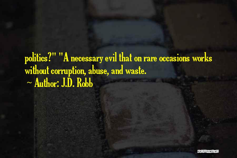 Rare Occasions Quotes By J.D. Robb