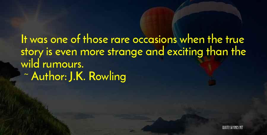 Rare Occasions Quotes By J.K. Rowling