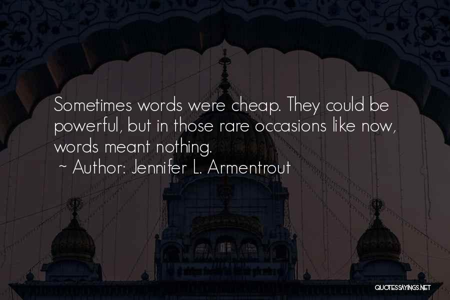 Rare Occasions Quotes By Jennifer L. Armentrout