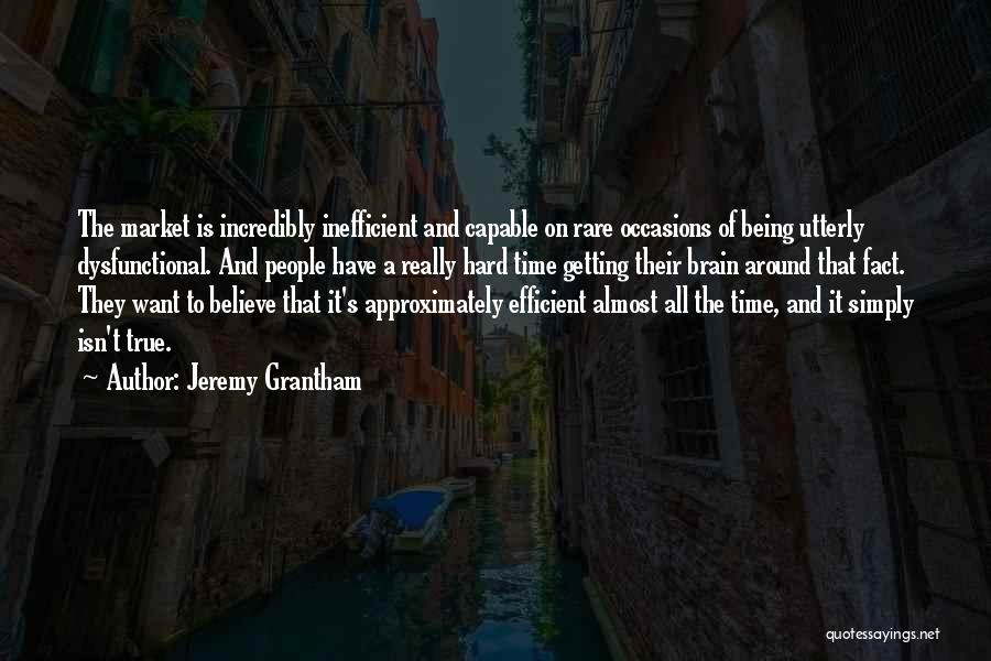 Rare Occasions Quotes By Jeremy Grantham