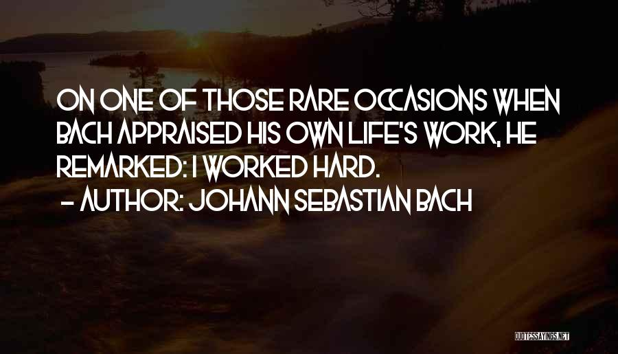 Rare Occasions Quotes By Johann Sebastian Bach