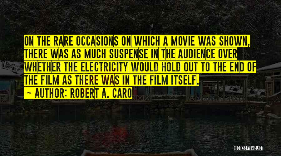 Rare Occasions Quotes By Robert A. Caro