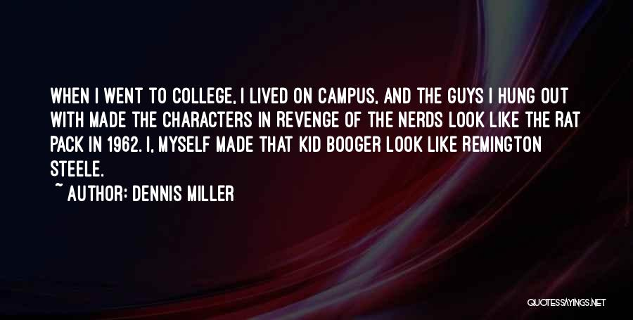 Rat Pack Quotes By Dennis Miller