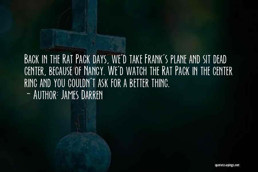 Rat Pack Quotes By James Darren