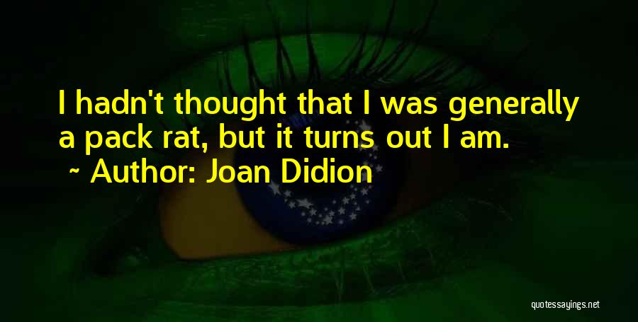 Rat Pack Quotes By Joan Didion