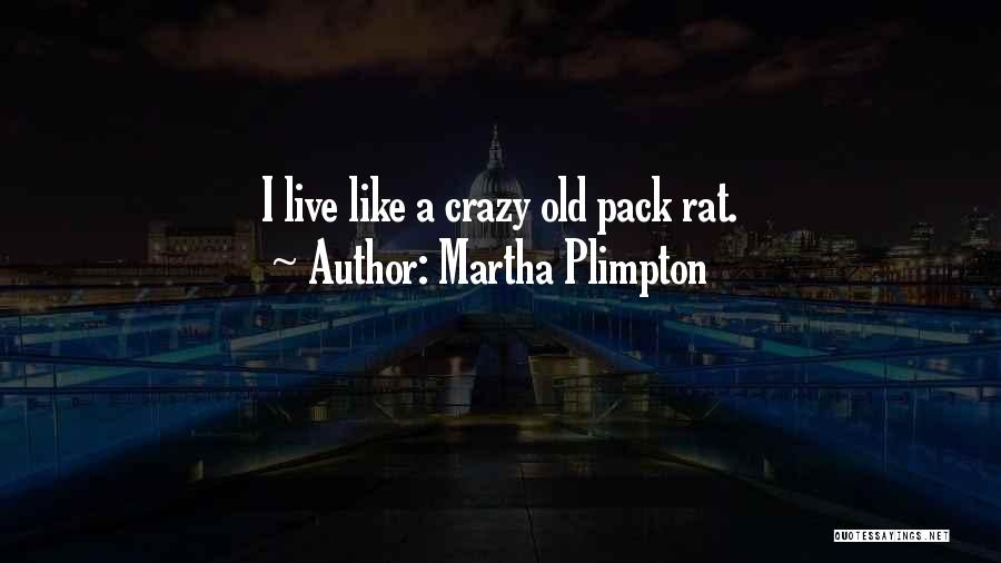 Rat Pack Quotes By Martha Plimpton