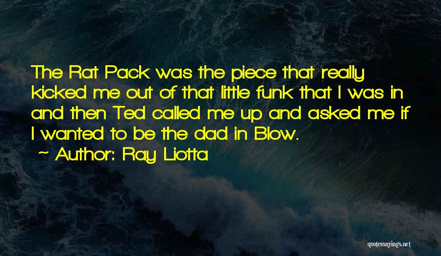 Rat Pack Quotes By Ray Liotta