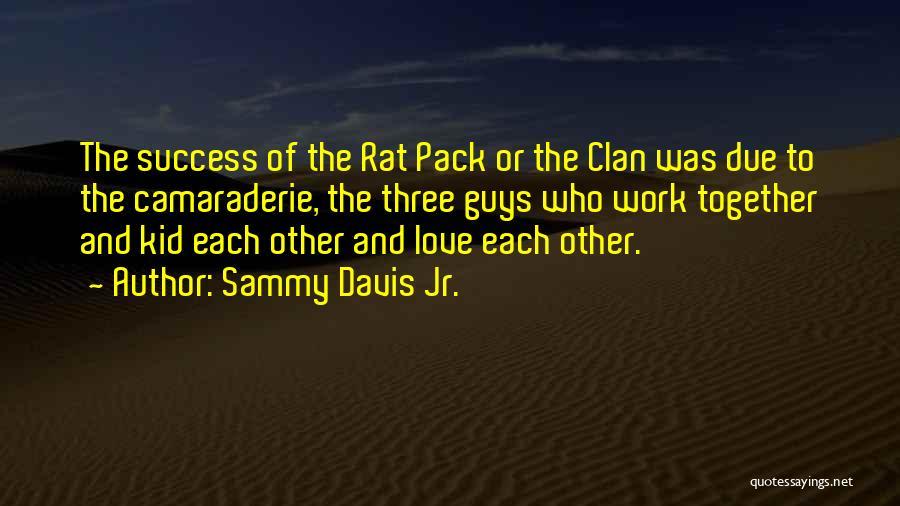 Rat Pack Quotes By Sammy Davis Jr.