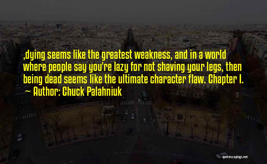 Rather Being Dead Quotes By Chuck Palahniuk