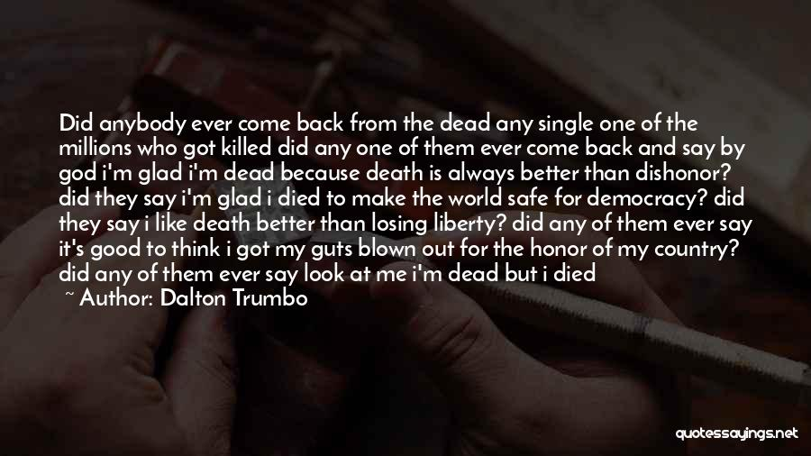 Rather Being Dead Quotes By Dalton Trumbo