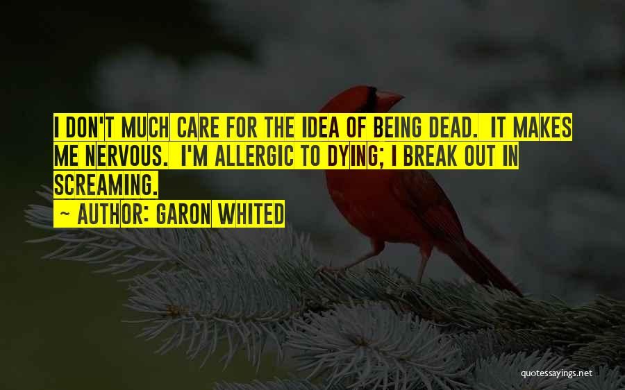 Rather Being Dead Quotes By Garon Whited