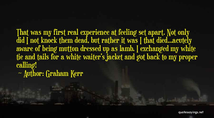 Rather Being Dead Quotes By Graham Kerr