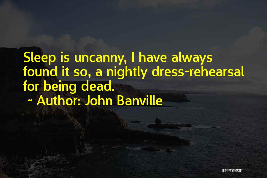 Rather Being Dead Quotes By John Banville