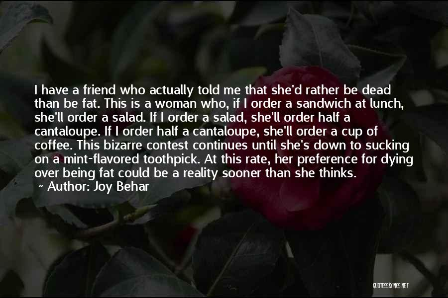 Rather Being Dead Quotes By Joy Behar