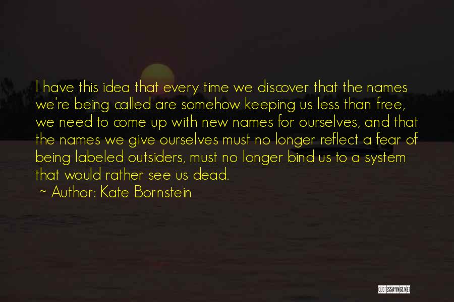 Rather Being Dead Quotes By Kate Bornstein