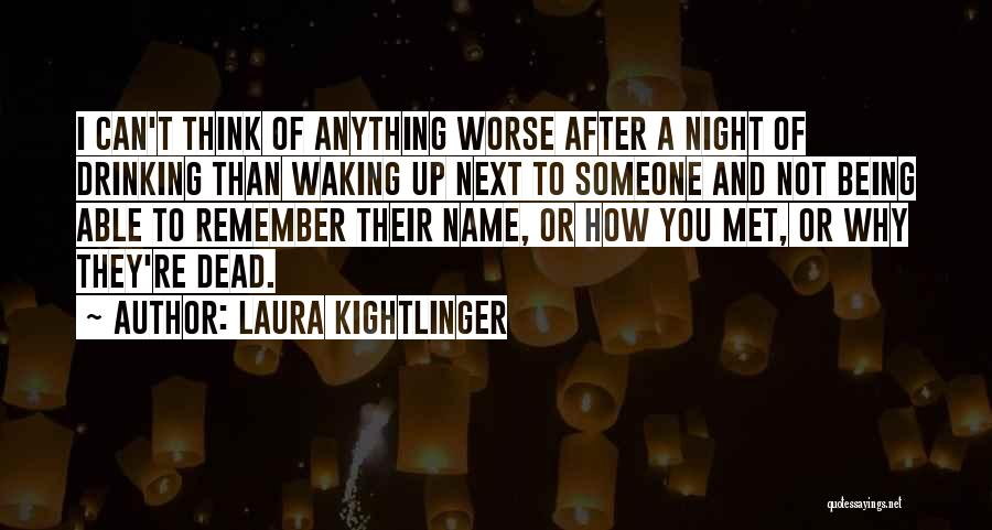 Rather Being Dead Quotes By Laura Kightlinger