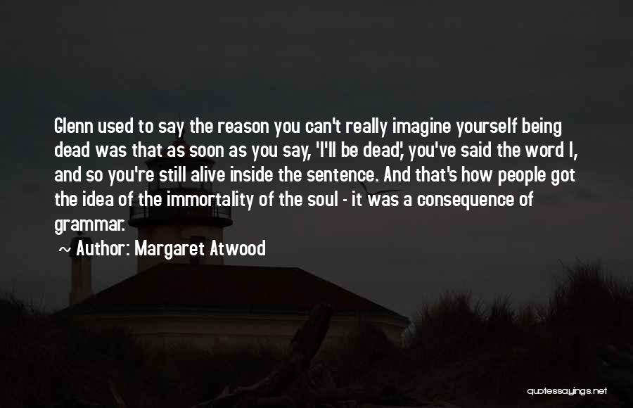 Rather Being Dead Quotes By Margaret Atwood