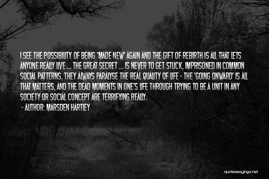 Rather Being Dead Quotes By Marsden Hartley