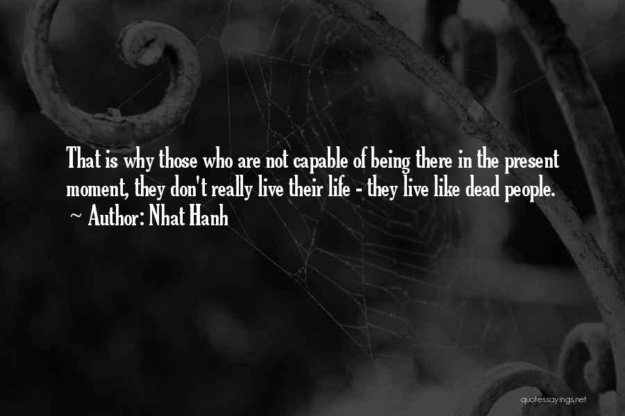 Rather Being Dead Quotes By Nhat Hanh