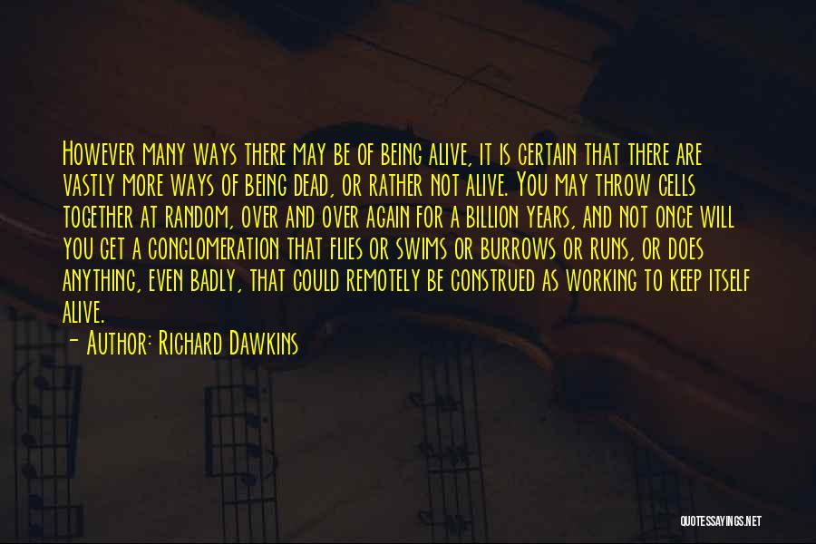 Rather Being Dead Quotes By Richard Dawkins