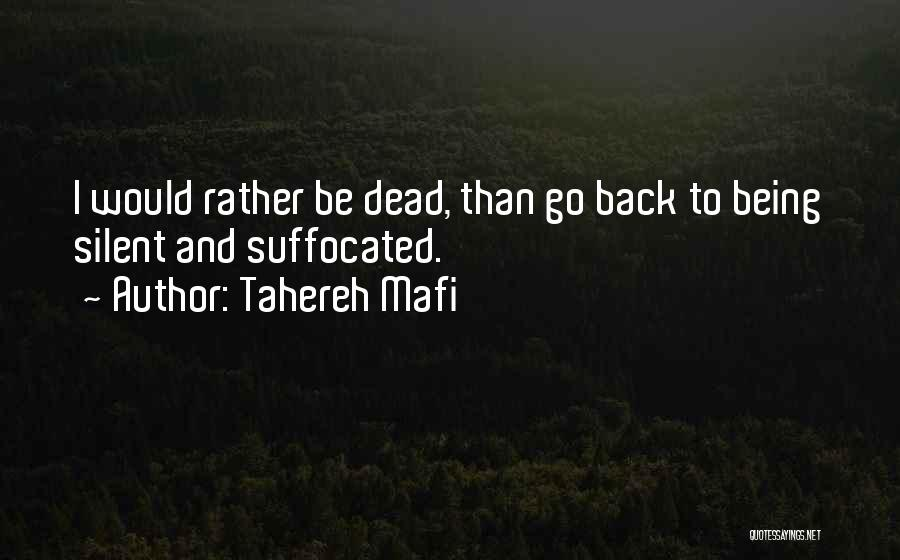 Rather Being Dead Quotes By Tahereh Mafi