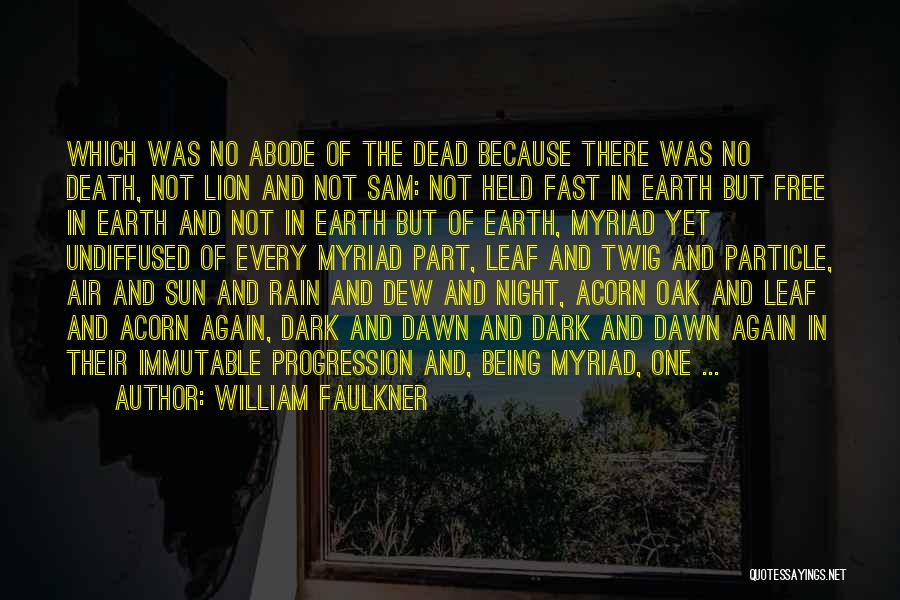 Rather Being Dead Quotes By William Faulkner
