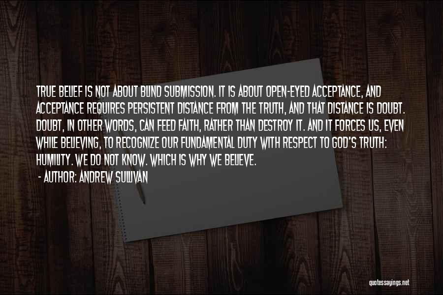 Rather Know The Truth Quotes By Andrew Sullivan