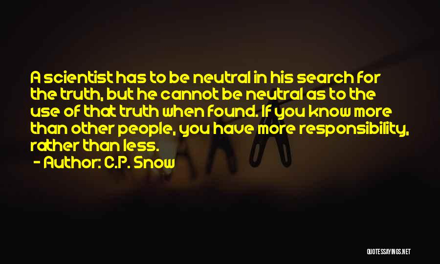 Rather Know The Truth Quotes By C.P. Snow