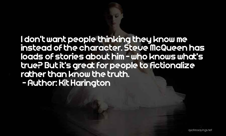 Rather Know The Truth Quotes By Kit Harington