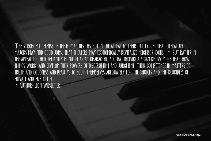 Rather Know The Truth Quotes By Leon Wieseltier