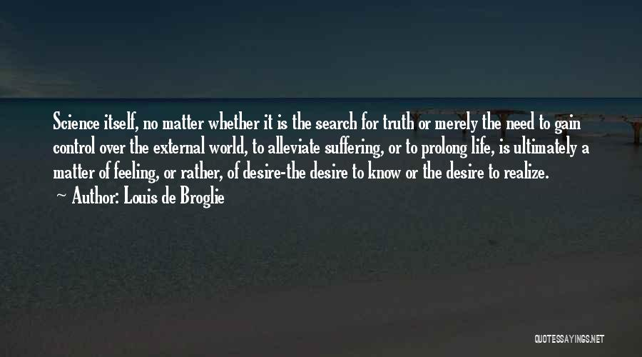 Rather Know The Truth Quotes By Louis De Broglie