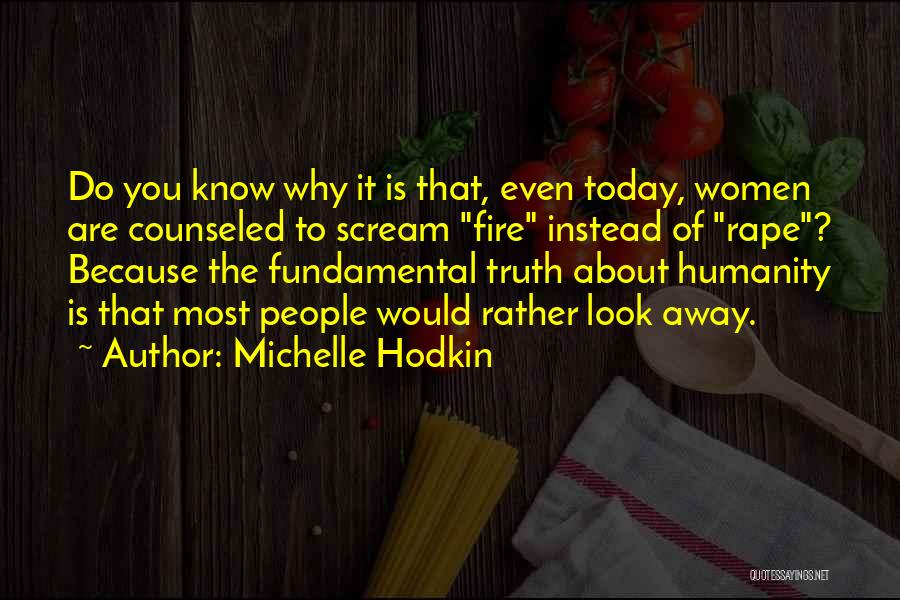 Rather Know The Truth Quotes By Michelle Hodkin