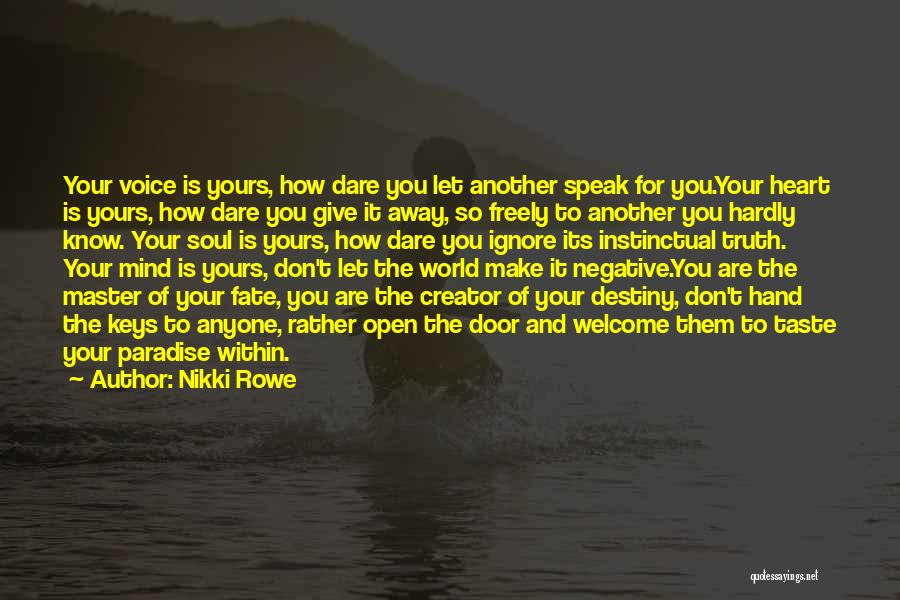 Rather Know The Truth Quotes By Nikki Rowe