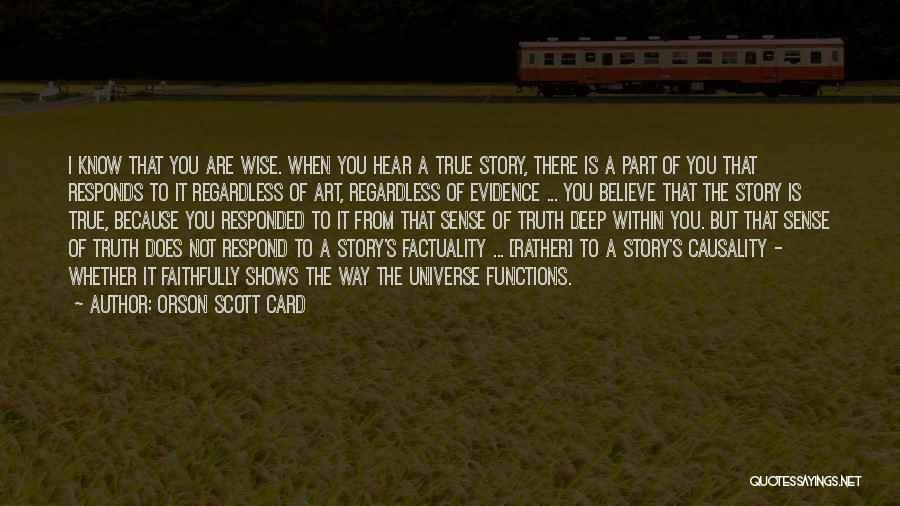 Rather Know The Truth Quotes By Orson Scott Card
