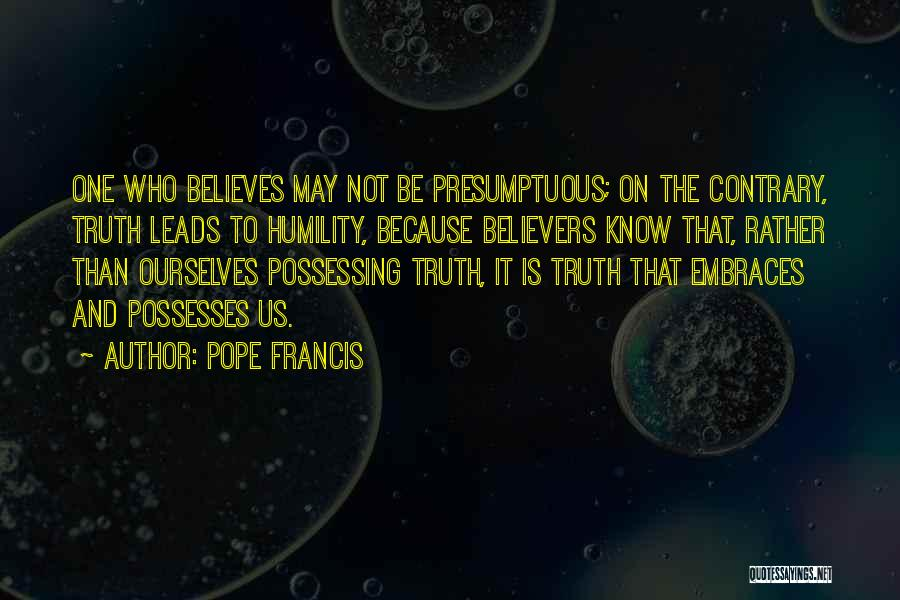 Rather Know The Truth Quotes By Pope Francis