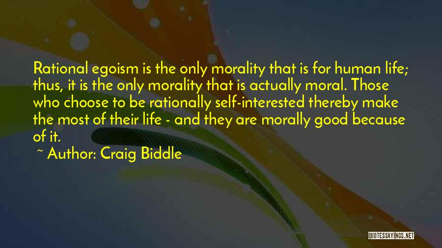 Rational Egoism Quotes By Craig Biddle