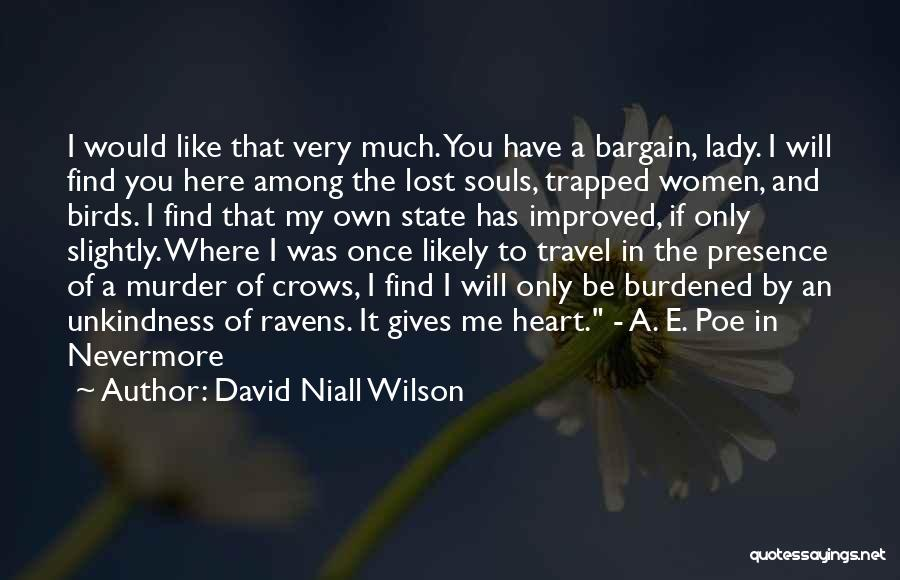 Raven Birds Quotes By David Niall Wilson